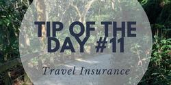 Tip of the Day: How travel insurance can help you avoid major problems during your adventures.